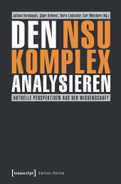 Den NSU-Komplex analysieren: Aktuelle Perspektiven aus der Wissenschaft