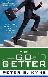 The Go- Getter: A Story That Tells You How to Be One