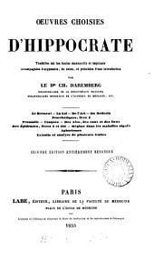 Œuvres choisies d'Hippocrate, tr., accompagnées d'arguments, de notes, et précédées d'une intr. par. C. Daremberg