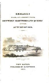 Remarks, made on a short tour between Hartford and Quebec, in ... 1819: by the author of a Journal of travels in England, Holland and Scotland (B. Silliman).