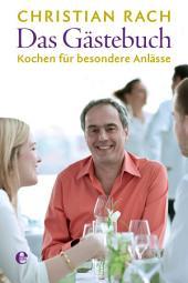 Das Gästebuch: Kochen für besondere Anlässe