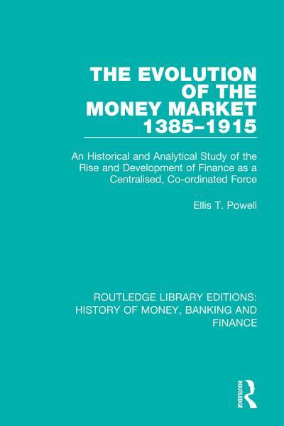 The Evolution of the Money Market 1385 1915