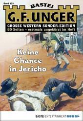 G. F. Unger Sonder-Edition - Folge 103: Keine Chance in Jericho