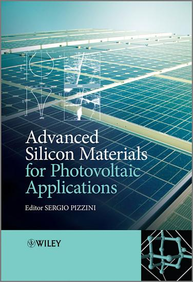 Advanced Silicon Materials for Photovoltaic Applications PDF