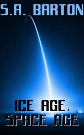 Ice Age, Space Age