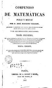 Compendio de matemáticas burao y mixtas: corregido y aumentado con los adelantaminetos hechos hasta el dia ...