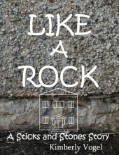 Like a Rock: A Sticks and Stones Story