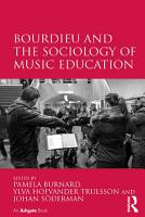 Bourdieu and the Sociology of Music Education PDF