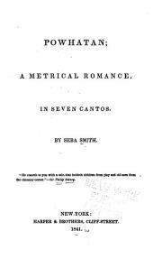 Powhatan: A Metrical Romance, in Seven Cantos