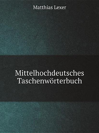Mittelhochdeutsches Taschenw rterbuch PDF