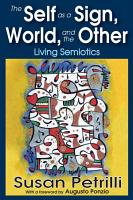The Self as a Sign  the World  and the Other PDF