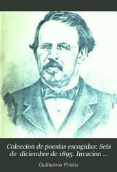 Coleccion de poesias escogidas: Seis de diciembre de 1895. Invacion norteamericana. Mis primeras poesias. Poesias misticas. Poesias varias