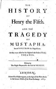 Four New Plays  Viz  The History of Henry the Fifth  Mustapha  The Black Prince  and Tryphon PDF