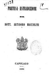 Pretesa estradizione del dott. Artidoro Maccolini [Vincenzo Salvagnoli ... et al.]