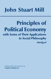Principles of Political Economy (Abridged): With Some of Their Applications to Social Philosophy