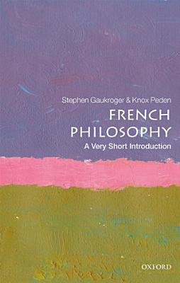 French Philosophy  a Very Short Introduction PDF