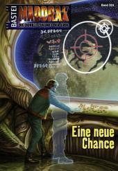 Maddrax - Folge 324: Eine neue Chance