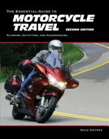 The Essential Guide to Motorcycle Travel  2nd Edition PDF