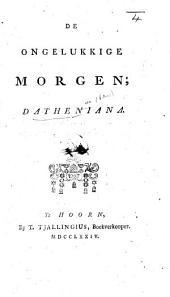 De Ongelukkige morgen; Datheniana. [By Elisabeth Bekker, afterwards Wolff.]