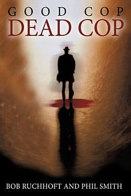 Good Cop  Dead Cop PDF