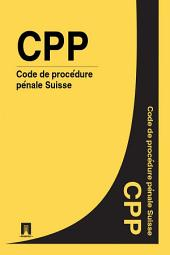 Code de procédure pénale Suisse - CPP