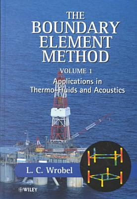 The Boundary Element Method, Volume 1
