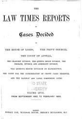 The Law Times Reports of Cases Decided in the House of Lords, the Privy Council, the Court of Appeal ... [new Series]: Volume 67
