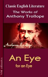 An Eye for an Eye: Trollope's Works