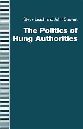 The Politics of Hung Authorities PDF