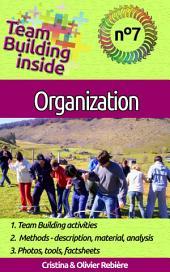Team Building inside 7 - organization: Create and live the team spirit!