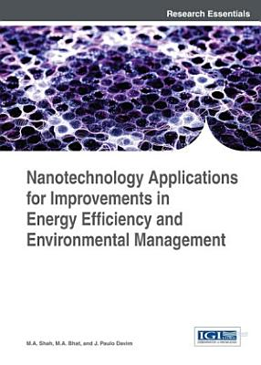 Nanotechnology Applications for Improvements in Energy Efficiency and Environmental Management PDF
