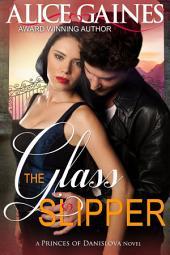The Glass Slipper: A Princes of Danislova Novel