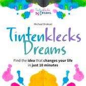 Tintenklecks Dreams: Find the idea that changes your life in just 10 minutes