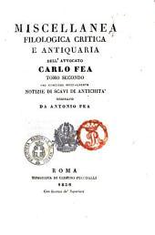 Miscellanea filologica critica e antiquaria dell'avvocato Carlo Fea: che contiene specialmente notizie di scavi di antichita, Volume 2