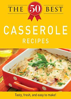 The 50 Best Casserole Recipes PDF