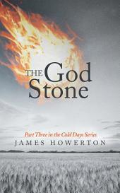 The God Stone: Part Three in the Cold Days Series