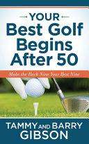 Your Best Golf Begins After 50 PDF