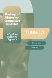 Mastery of Obsessive-Compulsive Disorder: A Cognitive-Behavioral Approach