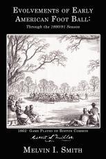 Evolvements of Early American Foot Ball PDF
