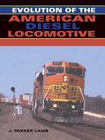 Evolution of the American Diesel Locomotive