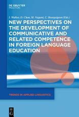 New Perspectives on the Development of Communicative and Related Competence in Foreign Language Education PDF