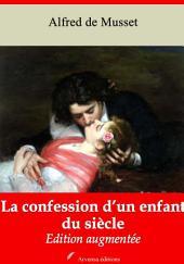 La confession d'un enfant du siècle: Nouvelle édition augmentée