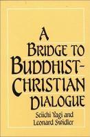 A Bridge to Buddhist Christian Dialogue PDF