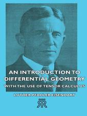 An Introduction to Differential Geometry - With the Use of Tensor Calculus