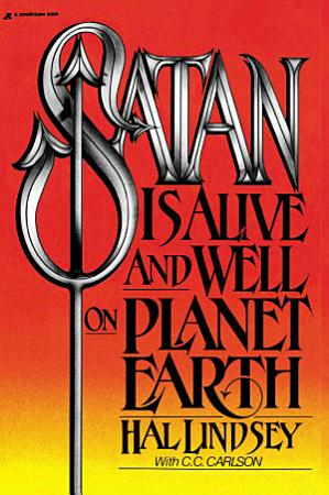 Satan Is Alive and Well on Planet Earth PDF