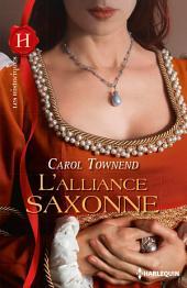 L'alliance saxonne: T1 - Conquêtes saxonnes