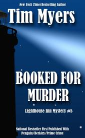 Booked For Murder: Lighthouse Inn Mystery #5