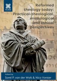 Reformed Theology Today  Practical Theological  Missiological And Ethical Perspectives