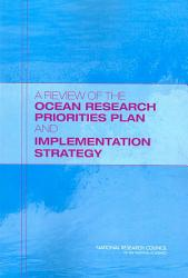 A Review Of The Ocean Research Priorities Plan And Implementation Strategy Book PDF
