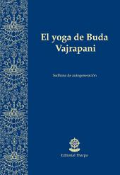 El yoga de Buda Vajrapani: Sadhana de autogeneración
